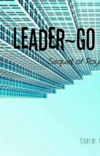Leader~Go sequel by babyJunghan