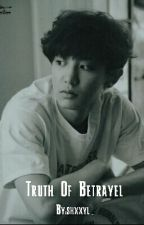 Truth Of Betrayal ( EXO Chanyeol ) by exo_addicts