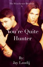 You're quite the hunter (Supernatural x Reader) by JayLaudij