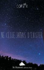 NE CESSE JAMAIS D'EXISTER by claireher
