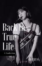 Please, back in True Life 2 by wantyoutosay