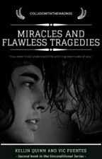 Miracles And Flawless Tragedies (Sequel to BLBB) - Kellic - Mpreg - Boyxboy by collidewiththemadnss