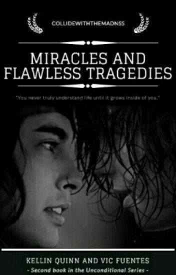 Miracles And Flawless Tragedies (Sequel to BLBB) - Kellic - Mpreg - Boyxboy