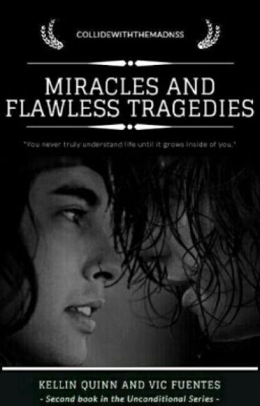 Miracles And Flawless Tragedies (Sequel to BLBB) - Kellic - Mpreg - Boyxboy