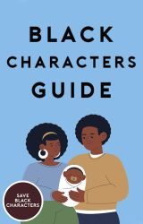 Black Characters Guide  by saveblackcharacters