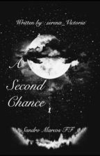 A second chance❤️|| Sandro Marcos Fanfiction by serena_Victoria
