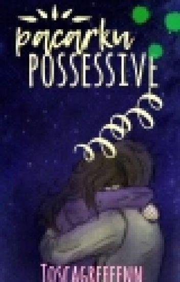 Pacarku Possessive