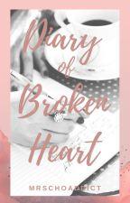 DIARY OF A BROKEN HEART [JIHAN Fanfic] by MrsChoAddict