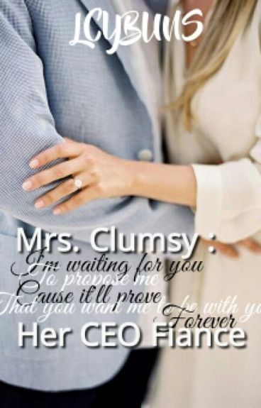 Mrs. Clumsy : Her CEO Fiance