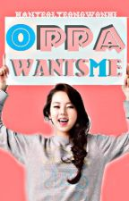 Oppa wants me [Completed] by HanYeolyeongwonhi