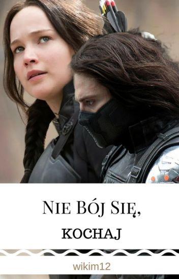 Nie Bój Się, Kochaj
