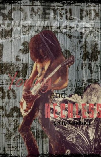 Young and Reckless (A Guns N' Roses Fan-fiction)