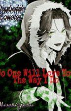 Diabolik Lovers: No One Will Love You The Way I Do by MisakiYukii