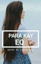 Para kay EQ  by Chelseaaay