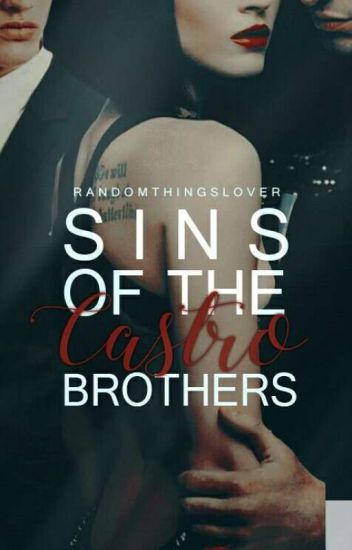 Sins Of The Castro Brothers #Wattys2017