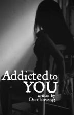 Addicted To You (Yandere Brother X reader) by dumblove143