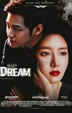 Bad [Dream] by xxzmxxlee