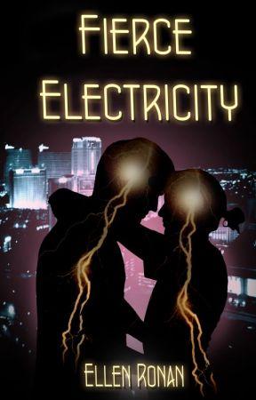 Fierce Electricity [COMPLETED] by Ellen_Ronan