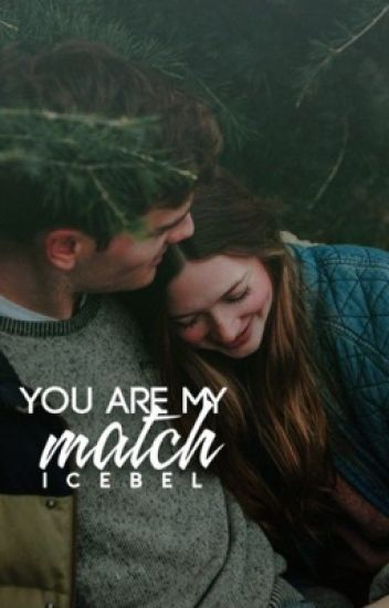 You're my Match