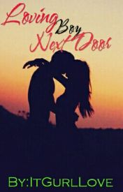 Loving Boy Next Door by ItGurlLove