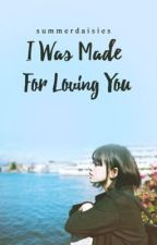 I Was Made For Loving You by summerdaisies