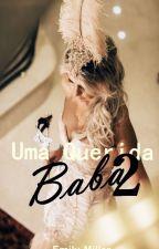 Uma Querida Babá ( II VOLUME) by EmilyMiller_