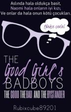The Good Girl's Bad Boys: The Good, The Bad, and The Bystander (Türkçe Çeviri) by badboysofgoodgirl