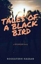 Tales of a Black bird (A Nigerian story) by Rookayerh