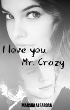 I Love You Mr. Crazy [H.S] // (Bahasa) by alfrs_palvin