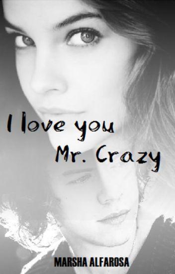 I Love You Mr. Crazy [H.S] // (Bahasa)