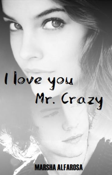 I Love You Mr. Crazy [H.S] // (Bahasa)