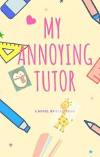 My Annoying Tutor by elfathrah