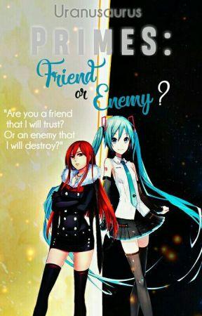 PRIMES: Friend or Enemy? by Uranusaurus
