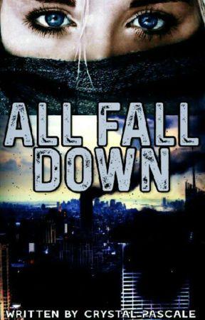 ALL FALL DOWN by CrystalPascale
