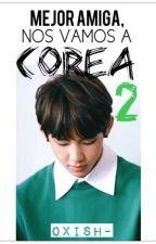 Mejor Amiga, Nos Vamos a Corea 2 (2da temporada) | BTS | Jungkook | V | Jin | by OxiSh-