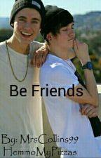 Be Friends  Collins Bro [Zawieszone] by MrsCollins99