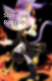 Superhero Roleplay by DBZFanGirl18