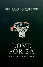 Love For 2A by ndyaachitra