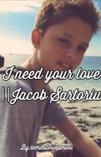 I need your love ||Jacob Sartorius by lemiestoriepervoi