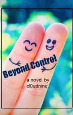 Beyond Control: The Road To Love by cl0udnine