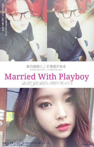 Married With Playboy - P.J.M  ( Byuntae 18++ )
