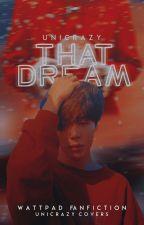 That Dream • pjm by Unicrazy