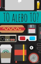 TO alebo TO? by -DaniF-