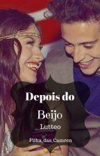 Depois Do Beijo // Lutteo by Filha_das_Camren