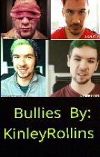 Bullies (Danti Fanfic) by KinleyRollins