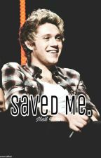 he saved me.-niall horan. |TERMINADA| by XxBriall-