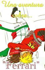 "Una Aventura Sobre ""Ferrari"" {...} by Fosforitox3x"