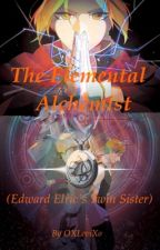 The Elemental Alchemist (Edward Elric's Twin Sister) by OXLeviXo