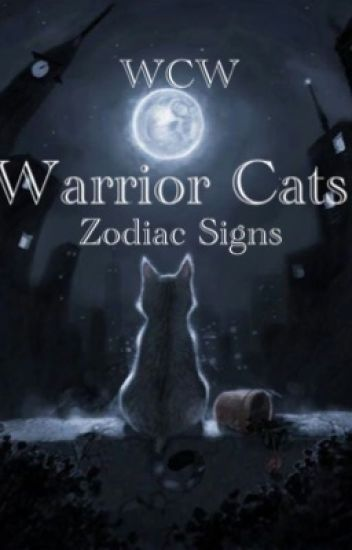 Warrior Cats Zodiac Signs Wattclanwarriors Wattpad