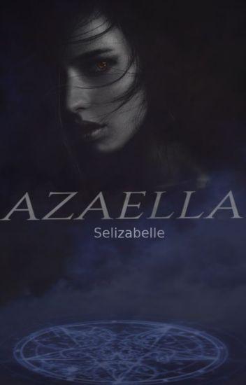 le pouvoir d'Azaella // En Correction//